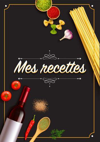 Mes Recettes: Cahier De Recettes - Cahier à compléter pour 100 recettes - Livre de cuisine personnalisé à écrire 50 recette