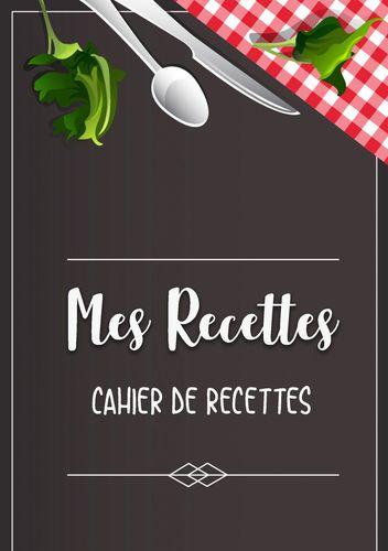 Mes Recettes favorite: Cahier De Recettes - Cahier à compléter pour 100 recettes - Livre de cuisine personnalisé à écrire 50 recette