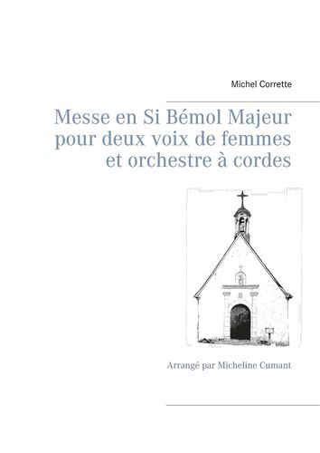 Messe en Si Bémol Majeur pour deux voix de femmes et orchestre à cordes