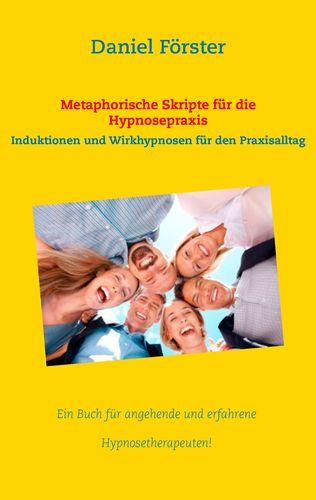 Metaphorische Skripte für die Hypnosepraxis
