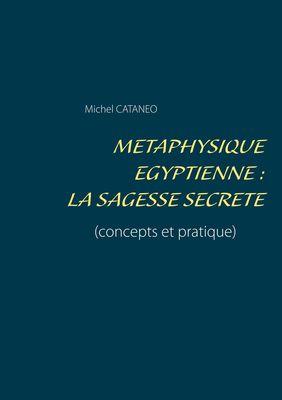 Métaphysique Egyptienne : La sagesse Secrète