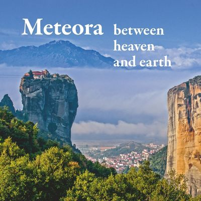 Meteora - between heaven and earth