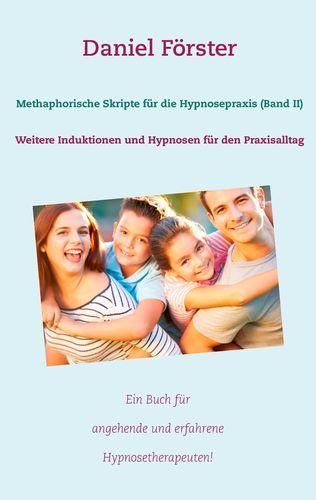 Methaphorische Skripte für die Hypnosepraxis (Band II)