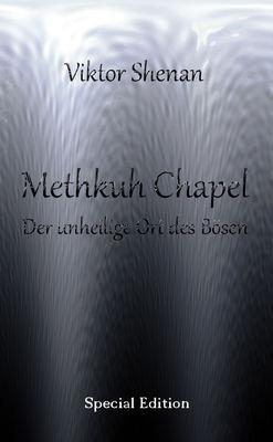 Methkuh Chapel - Der unheilige Ort des Bösen Special Edition