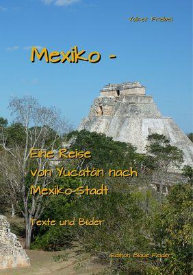 Mexiko - Eine Reise von Yucatan nach Mexiko-Stadt