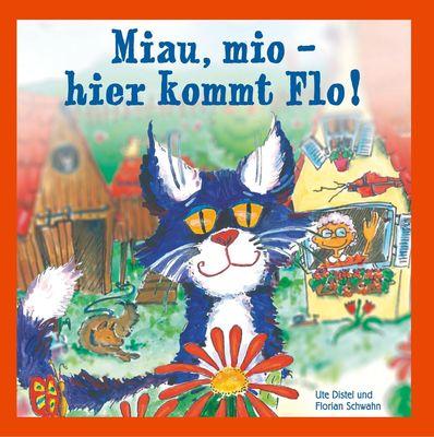 Miau, mio - hier kommt Flo!