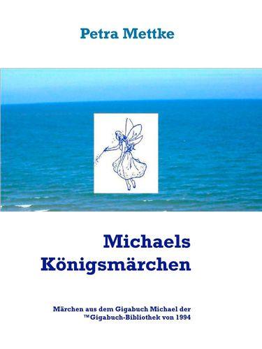 Michaels Königsmärchen
