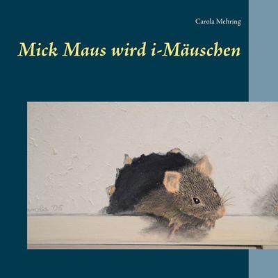 Mick Maus wird i-Mäuschen