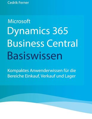 Microsoft Dynamics 365 Business Central Basiswissen