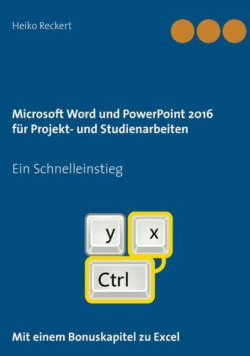 Microsoft Word und PowerPoint 2016 für Projekt- und Studienarbeiten