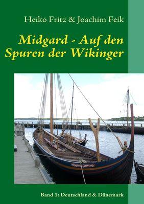 Midgard - Auf den Spuren der Wikinger