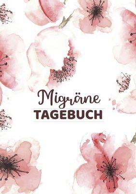 Migränetagebuch zum Selberschreiben für über 100 Tage