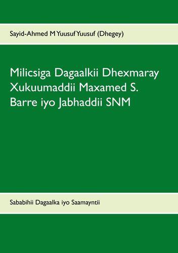 Milicsiga Dagaalkii Dhexmaray Xukuumaddii Maxamed S. Barre iyo Jabhaddii SNM