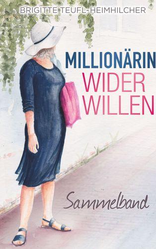 Millionärin wider Willen