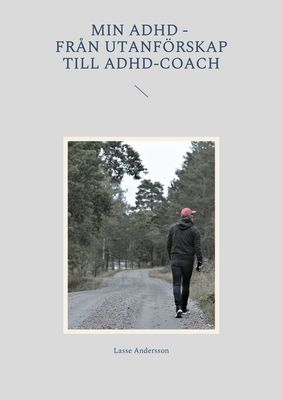 Min adhd - Från utanförskap till Adhd-coach