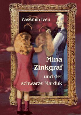 Mina Zinkgraf und der schwarze Marduk