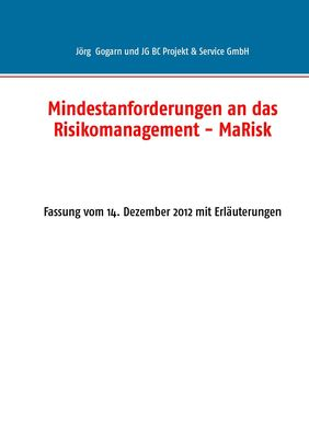Mindestanforderungen an das Risikomanagement - MaRisk