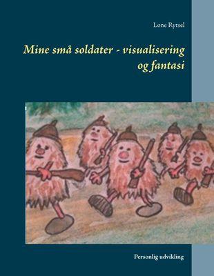 Mine små soldater - visualisering og fantasi