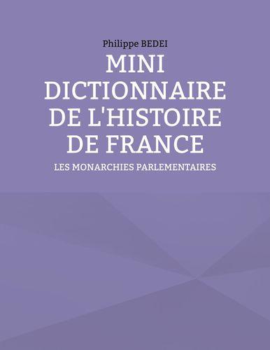 MINI DICTIONNAIRE DE L'HISTOIRE DE FRANCE