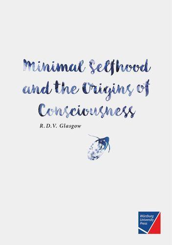 Minimal Selfhood and the Origins of Consciousness