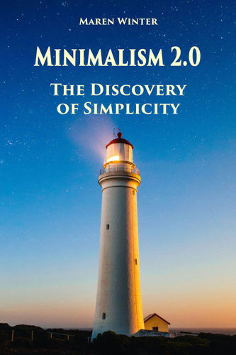 Minimalism 2.0 - The Discovery of Simplicity