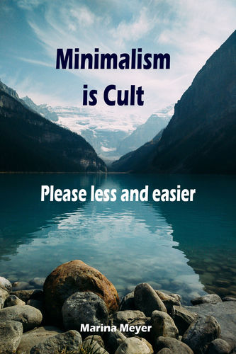 Minimalism is Cult...Please less and easier