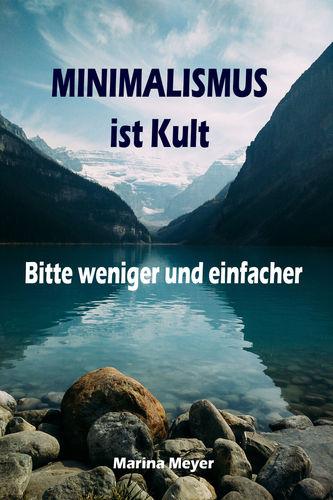Minimalismus ist Kult...Bitte weniger und einfacher