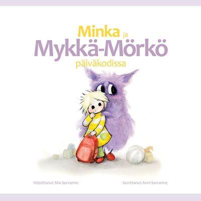 Minka ja Mykkä-Mörkö päiväkodissa