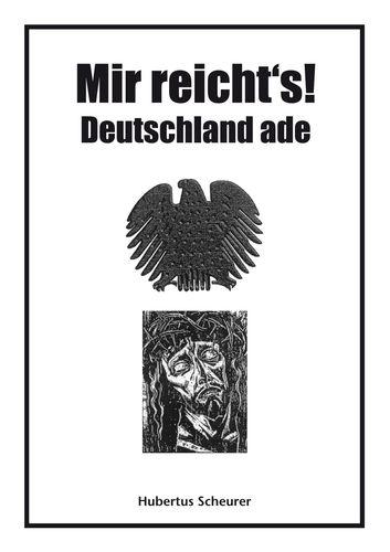Mir reicht's! Deutschland ade