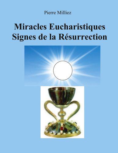 Miracles Eucharistiques Signes de la Résurrection