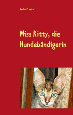 Miss Kitty, die Hundebändigerin
