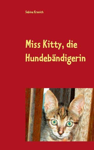 Miss Kitty, die Hundebändigerin