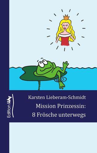 Mission Prinzessin: 8 Frösche unterwegs