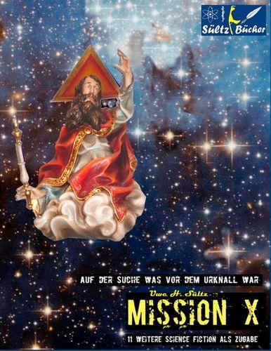MISSION X - Auf der Suche was vor dem Urknall war!