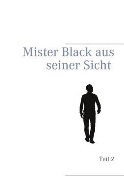 Mister Black aus seiner Sicht