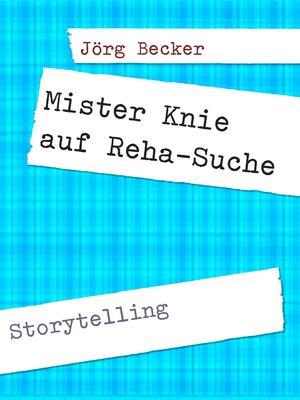 Mister Knie auf Reha-Suche