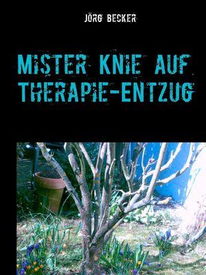 Mister Knie auf Therapie-Entzug