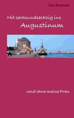 Mit 66 ins Augustinum und ohne meine Frau
