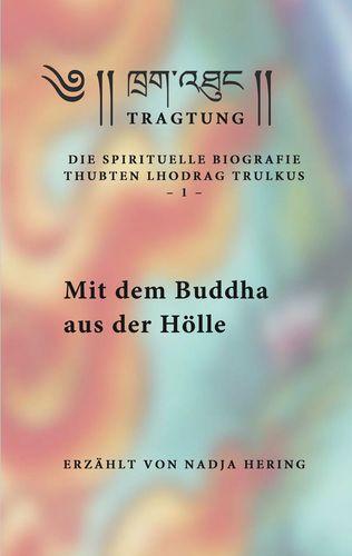 Mit dem Buddha aus der Hölle