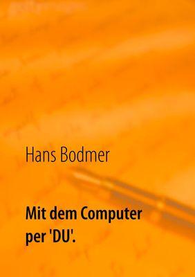 Mit dem Computer per 'DU'.