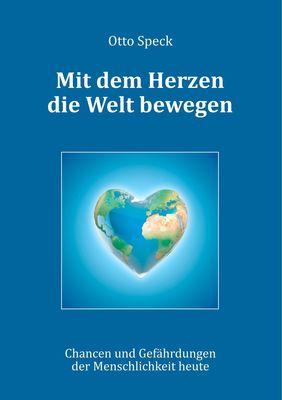 Mit dem Herzen die Welt bewegen
