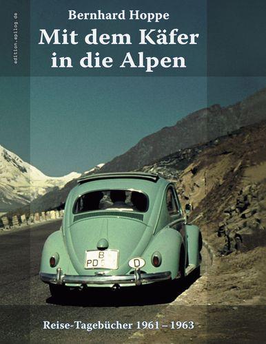 Mit dem Käfer in die Alpen
