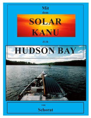 Mit dem Solar Kanu zur Hudson Bay