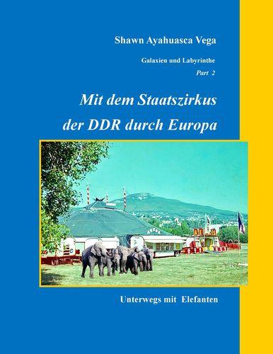 Mit dem Staatszirkus der DDR durch Europa