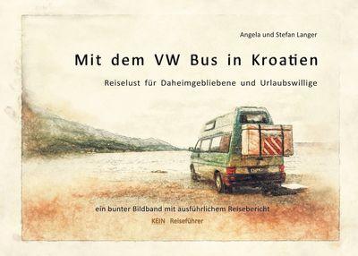 Mit dem VW Bus in Kroatien