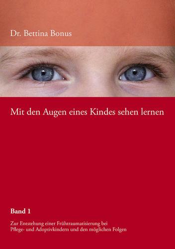 Mit den Augen eines Kindes sehen lernen - Band 1
