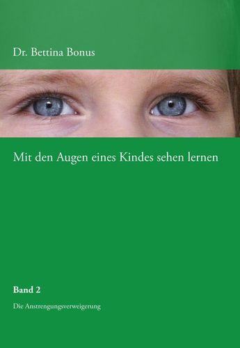 Mit den Augen eines Kindes sehen lernen - Band 2