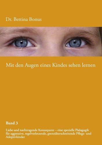 Mit den Augen eines Kindes sehen lernen - Band 3