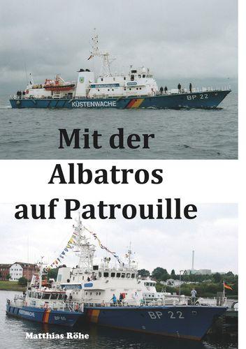 Mit der Albatros auf Patrouille