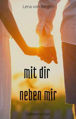 mit dir neben mir